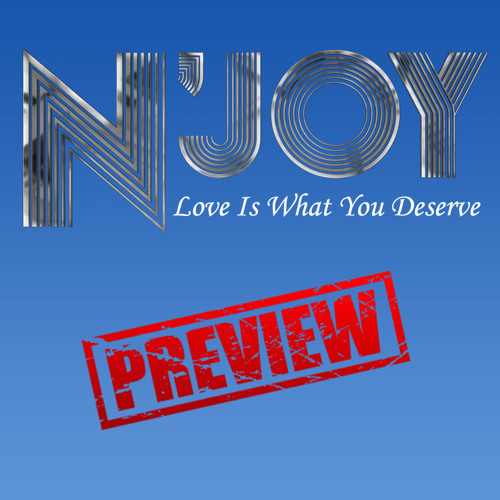 N'Joy - Love Is What You Deserve [EXCLUSIVE PREVIEW]