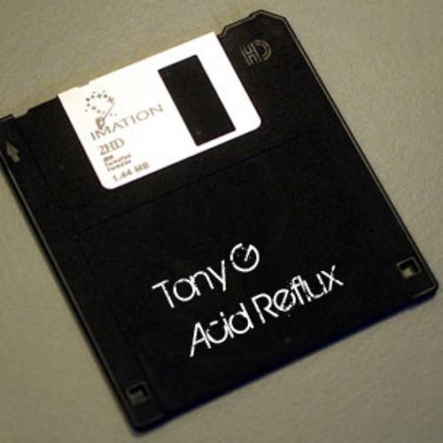 "Tony G ""Acid Reflux"" (Samples Soulwax Desperate Girl)"