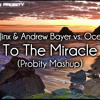 Boom Jinx & Andrew Bayer vs. Oceanlab - To The Miracle (Probity Mashup)