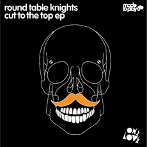 Round Table Knights 'Cut The Top'