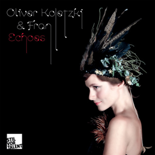Oliver Koletzki & Fran - Echoes (Oliver Koletzki Remix)