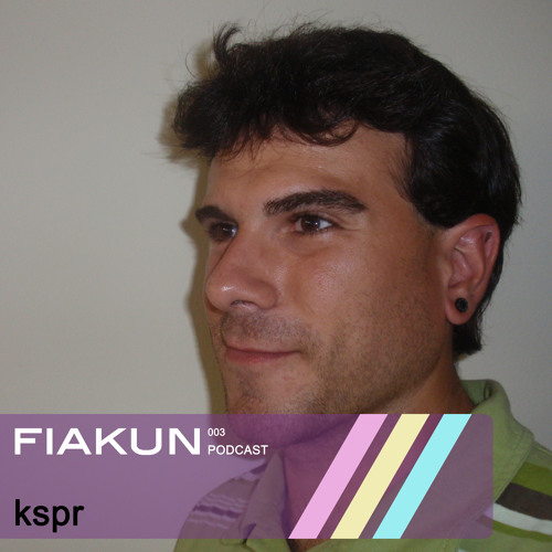 Fiakun Podcast 003 - Kspr