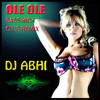 DJ ABHI - OLE OLE BASS KICK 'CLUB' REMIX