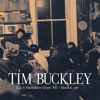Free Download Tim buckley - live at the folklore center nyc - 04 - phantasmagoria in two Mp3