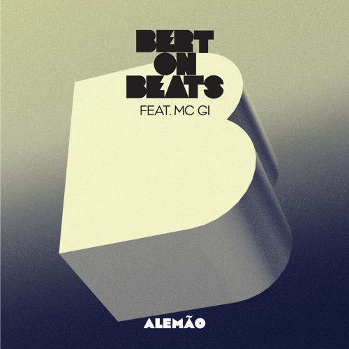 Bert On Beats ft. MC G.I. - Alemao (original)