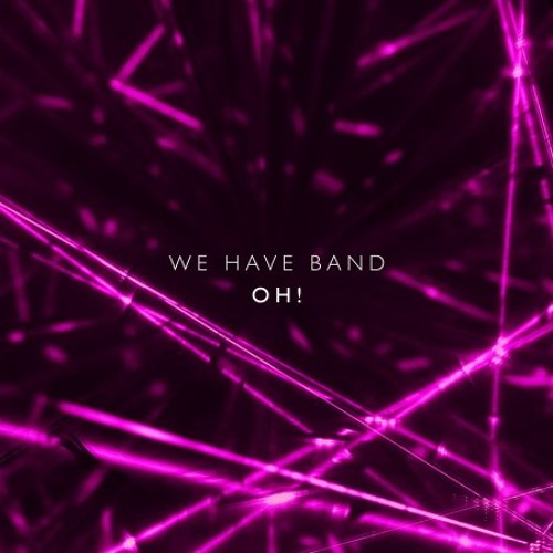 We Have Band - 'oh!' - Vicarious Bliss 'love dove' rework