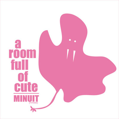 Room Full Of Cute - Minuit (Agent Alvin mix)