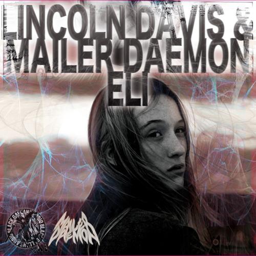 Lincoln Davis & Mailer Daemon - Eli