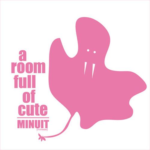 Room Full of Cute - MINUIT (Funknslocuts mix)