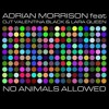 Adrian Morrison feat. DJT, Valentina Black & Lara Queen - No Animals Allowed (KF remix)