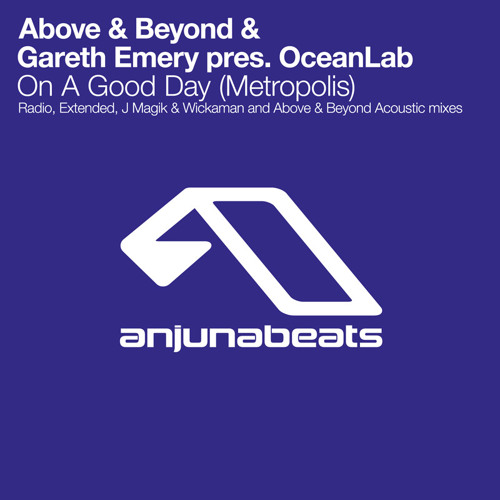Above & Beyond & Gareth Emery pres. OceanLab - On A Good Day (Metropolis) [Extended Mix]