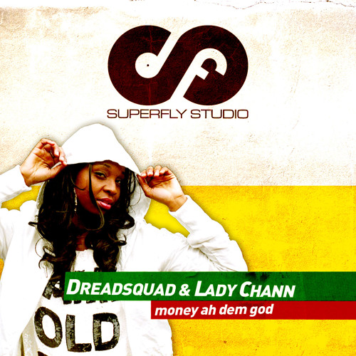 Dreadsquad & Lady Chann - Money Ah Dem God (Turntable Dubbers rmx)
