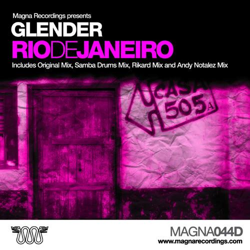 Glender - Rio De Janeiro (Original Mix) OUT NOW!!! soundcloudedit