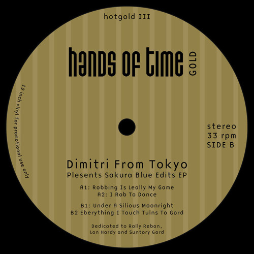 """Dimitri From Tokyo """"Eberything I Touch Tulns To Gord"""""""