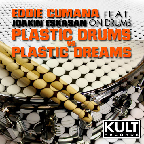 Plastic Drums vs Plastic Dreams - Eddie Cumana Hybrid Mix
