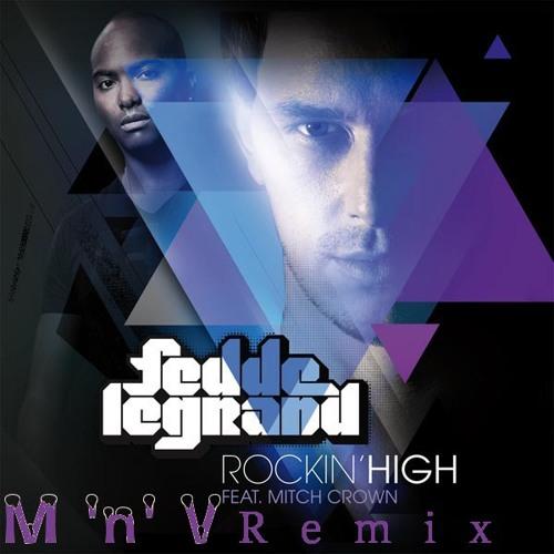 FLG - Rockin' High - M 'n' V Remix