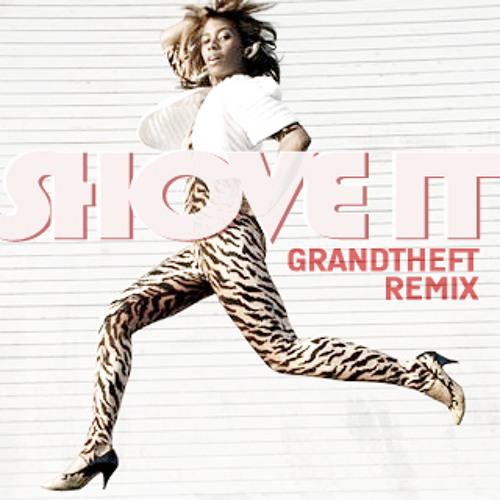 Shove It (Grandtheft Disco Remix) [Free DL]