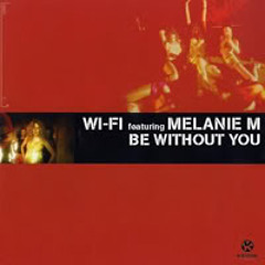 Wi Fi Feat. Melanie M - Be Without You