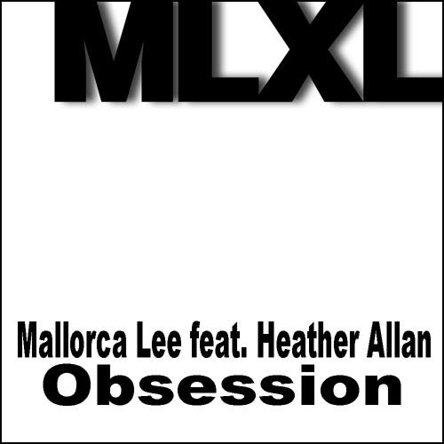 Mallorca Lee feat. Heather Allan: Obsession