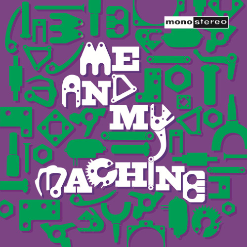 Mono Stereo - Me And My Machine - Out 8th November
