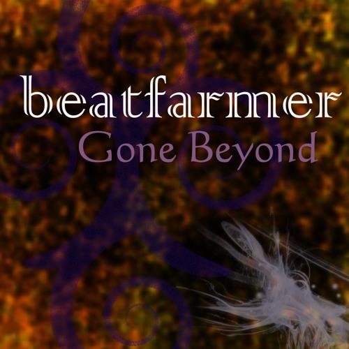 beatfarmer - Gone Beyond