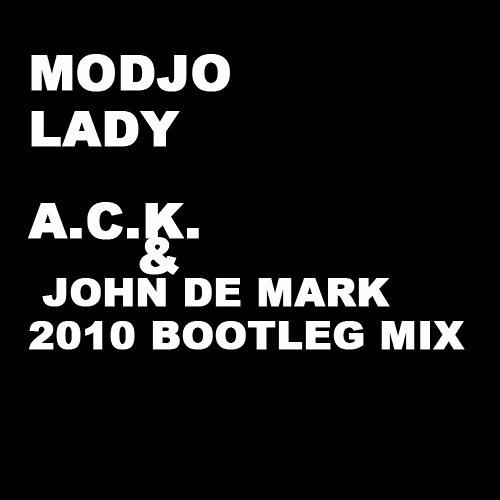 Modjo - Lady (A.C.K. & John De Mark 2010 Bootleg Mix)