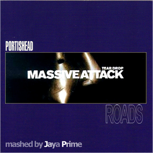 Massive Attack vs Portishead - Teardrop on Roads (Mashed by Jaya Prime)