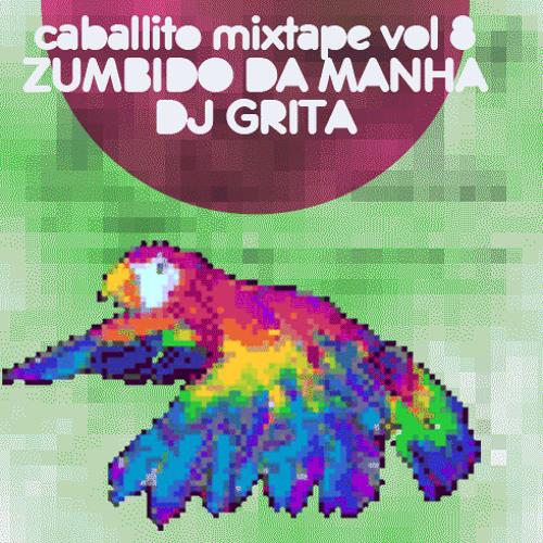 Caballito mixtape Vol 8. Zumbido da Manhã. Dj Gita