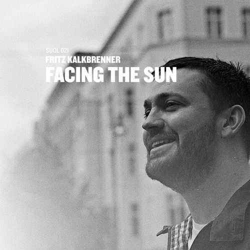 Fritz Kalkbrenner - Facing The Sun (Snippet)