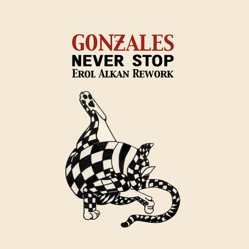 Gonzales - 'Never Stop' (Erol Alkan Rework) [Preview]