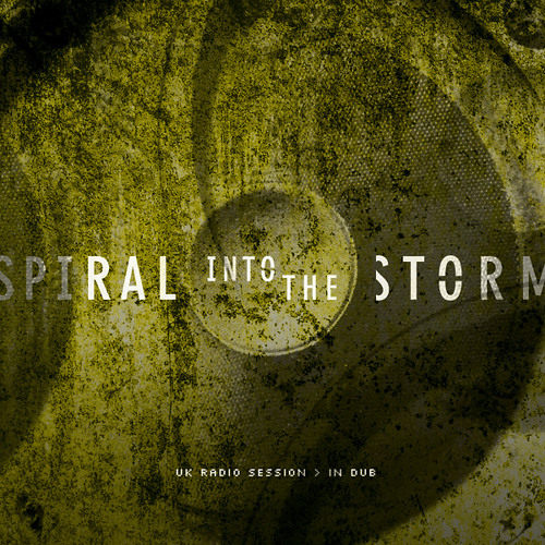 Spiral Into The Storm - UK Radio Session > In Dub (full stream)