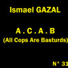 Ismael Gazal - A.C.A.B. (All Cops Are Basturds RMX)