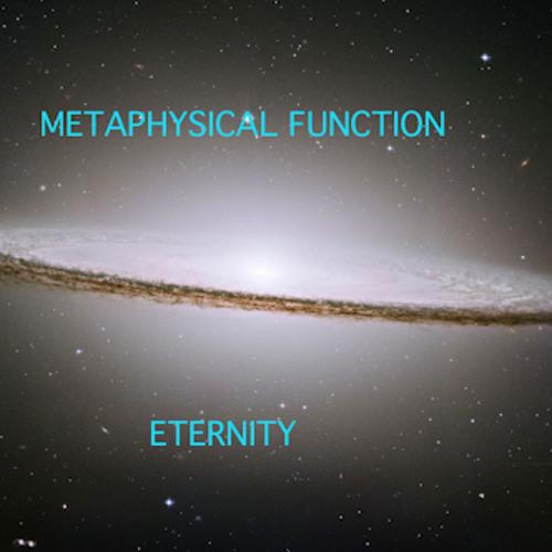 Metaphysical Function Eternity Demos