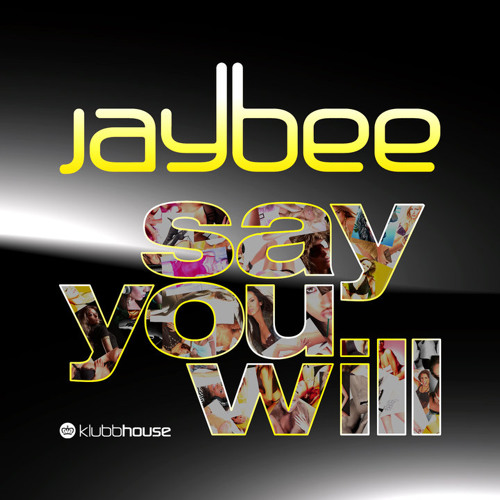 JayBee - Say You Will (DJ Madwave Remix)