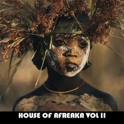 HOUSE OF AFREAKA VOL II - THE DEEEEP HOUSE SESSIONS (JULY 2010) Free track but click BUY 2 get free!