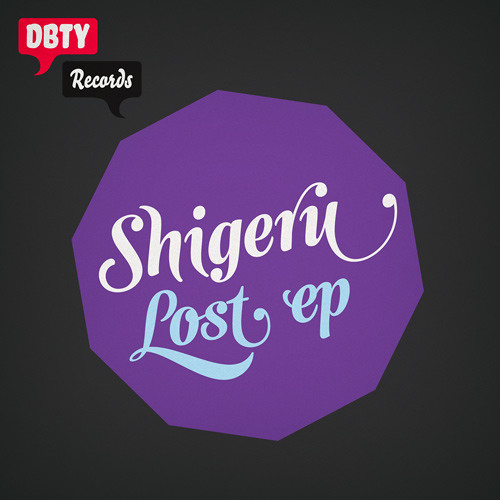 DBTY Records #07: Shigeru - Lost EP