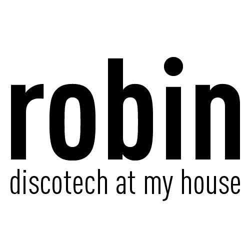Robin - Discotech at my house
