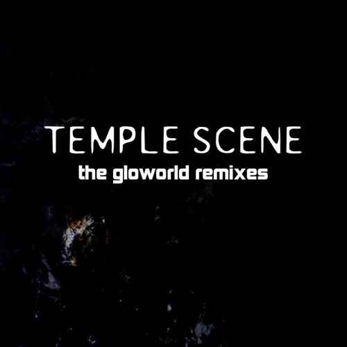 Temple Scene - Too Far Gone (Gloworld Remix)
