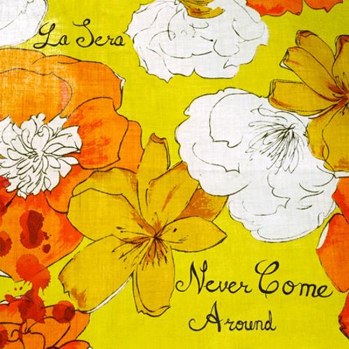 La Sera - Never Come Around