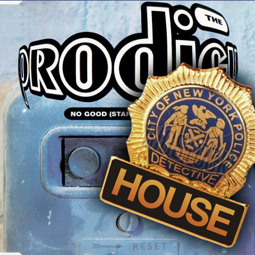 Prodigy - No Good (Housedetectives case 1 mix)