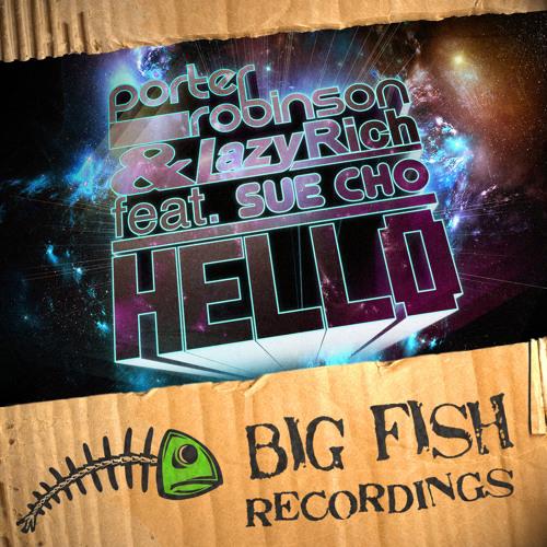 Porter Robinson & Lazy Rich feat Sue Cho - Hello
