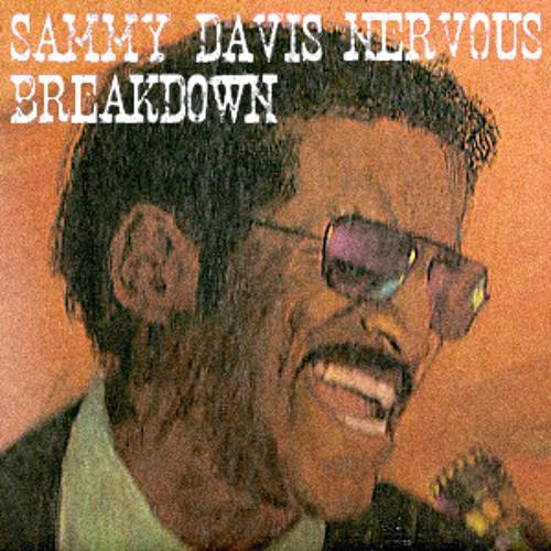 Sammy Davis Nervous Breakdown