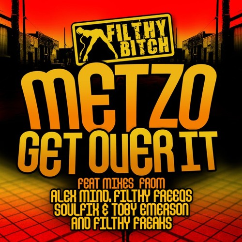 Metzo - Get Over It (Soulfix & Toby Emerson Remix)