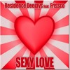 Residence Deejays - Sexy Love (ft frissco-radio edit)