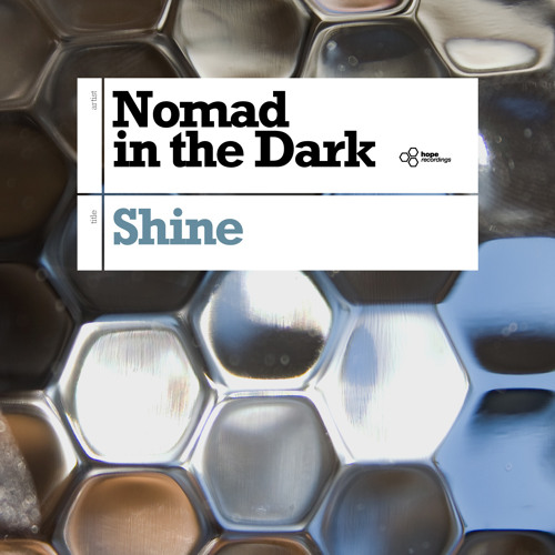 Nomad in the Dark - Shine like a poor man (Hope Recordings)