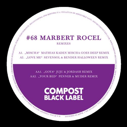 COMPOST BLACK LABEL #68   Marbert Rocel   Love Me (Sevensol & Bender Remix)