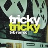 Royksopp - Tricky Tricky (TVB remix) [free download]