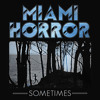 REMIX: Miami Horror - Sometimes (Gloves Extended Mix)