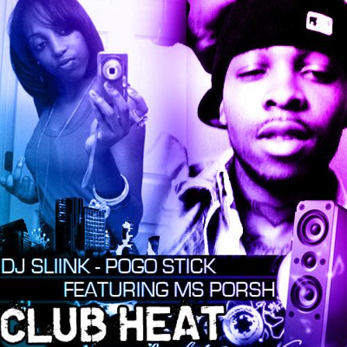 DJ Sliink + Ms Porsh-Pogo Stick