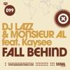 DJ Lazz & Monsieur AL Feat Kaysee - Fall Behind (KitSch 2.0 Radio Edit)